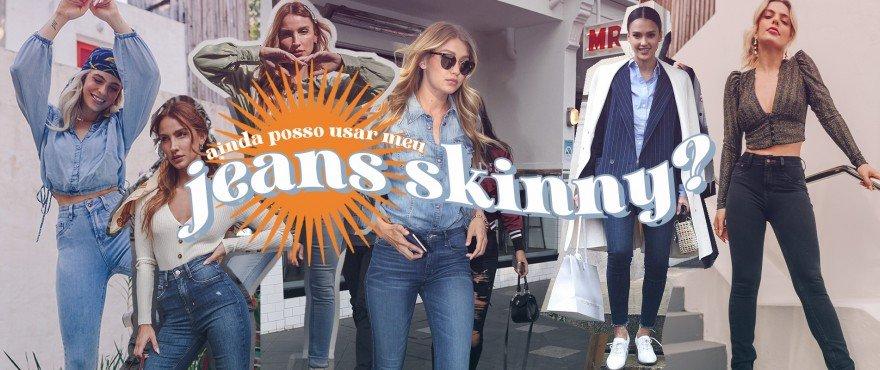 Ainda Posso Usar Meu Jeans Skinny?